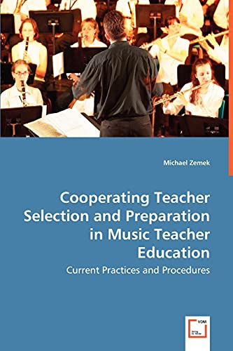 9783639057850: Cooperating Teacher Selection and Preparation in Music Teacher Education: Current Practices and Procedures