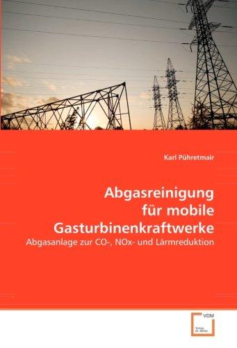 Abgasreinigung für mobile Gasturbinenkraftwerke: Karl Pühretmair