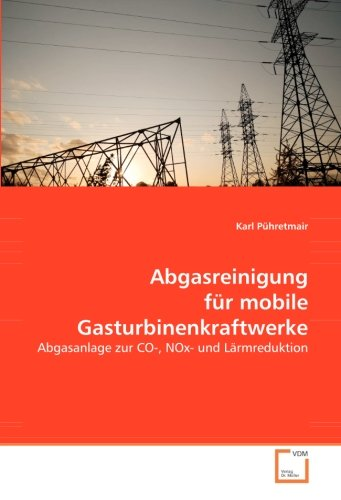 Abgasreinigung für mobile Gasturbinenkraftwerke: Karl P�hretmair