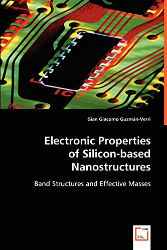 Electronic Properties of Silicon-based Nanostructures: Gian Giacomo Guzm¿n-Verri