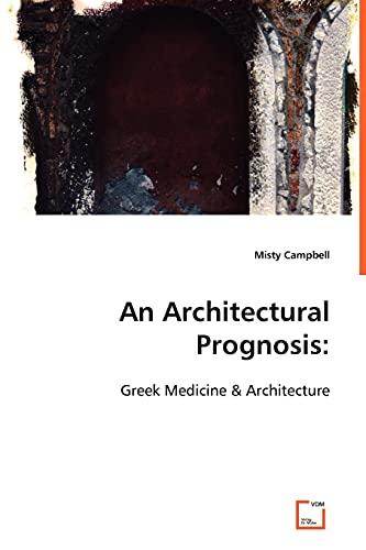 9783639058659: An Architectural Prognosis:: Greek Medicine & Architecture