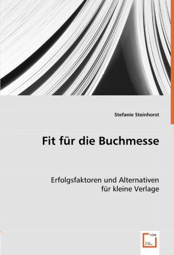 9783639058703: Fit für die Buchmesse: Erfolgsfaktoren und Alternativen für kleine Verlage