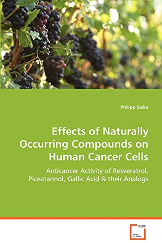 Effects of Naturally Occurring Compounds on HumanCancer Cells: Anticancer Activity of Resveratrol, ...