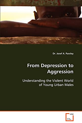 From Depression to Aggression: Dr. Josef A. Passley