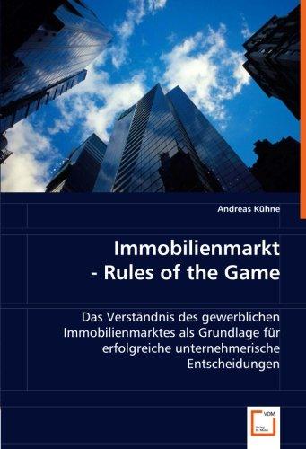Immobilienmarkt - Rules of the Game: Das Verständnis des gewerblichen Immobilienmarktes als ...