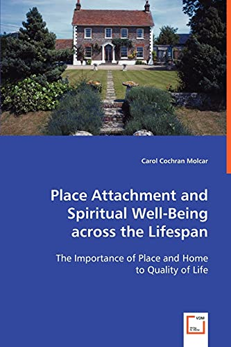 Place Attachment and Spiritual Well-Being across the: Cochran Molcar, Carol