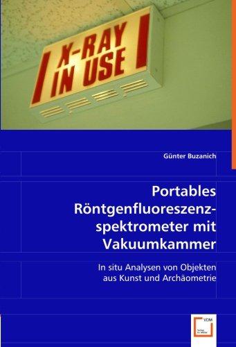 9783639061086: Portables Röntgenfluoreszenzspektrometer mit Vakuumkammer: In situ Analysen von Objekten aus Kunst und Archäometrie