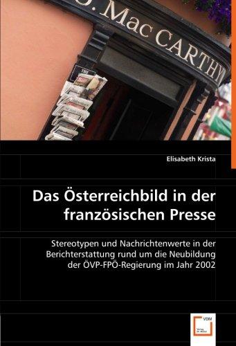 9783639061178: Das Österreichbild in der französischen Presse: Stereotypen und Nachrichtenwerte in der Berichterstattung rund um die Neubildung der ÖVP-FPÖ-Regierung im Jahr 2002