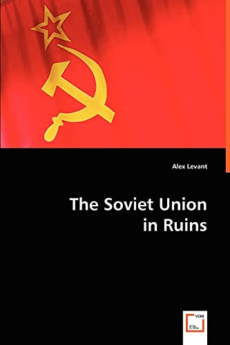 9783639061598: The Soviet Union in Ruins