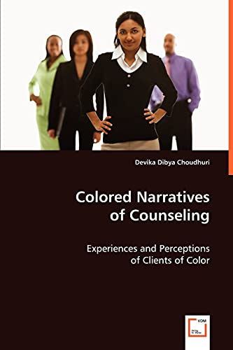 Colored Narratives of Counseling: Devika Dibya Choudhuri