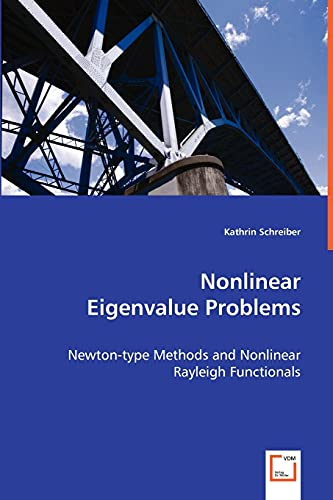 9783639062519: Nonlinear Eigenvalue Problems: Newton-type Methods and Nonlinear Rayleigh Functionals