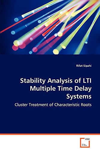 Stability Analysis of Lti Multiple Time Delay Systems - Cluster Treatment of Characteristic Roots: ...