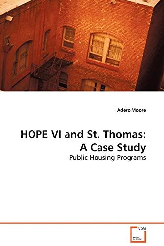 Hope VI and St. Thomas: A Case Study Public Housing Programs: Adero Moore