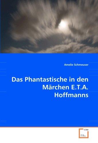 9783639063639: Das Phantastische in den Märchen E.T.A. Hoffmanns
