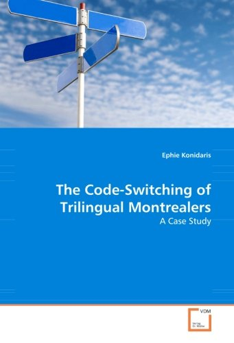 9783639063691: The Code-Switching of Trilingual Montrealers: A Case Study