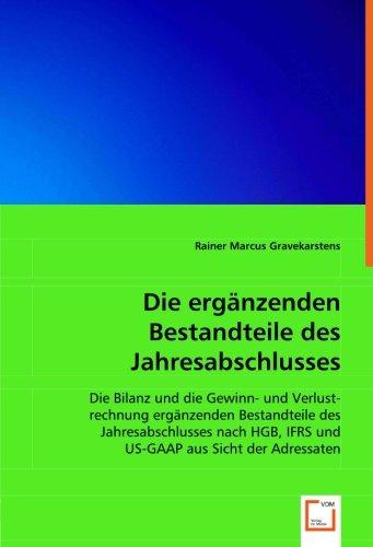 9783639063967: Die erg�nzenden Bestandteile des Jahresabschlusses: Die Bilanz und die Gewinn- und Verlustrechnung erg�nzenden Bestandteile des Jahresabschlusses nach HGB, IFRS und US-GAAP aus Sicht der Adressaten