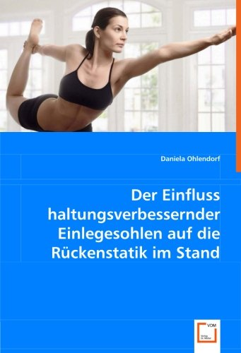 9783639064179: Der Einfluss haltungsverbessernder Einlegesohlen auf die Rückenstatik im Stand