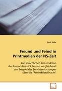 """9783639064803: Freund und Feind in Printmedien der NS-Zeit: Zur sprachlichen Konstruktion desFreund-Feind-Schemas, vergleichend am Beispiel derBerichterstattungen über die """"Reichskristallnacht"""""""