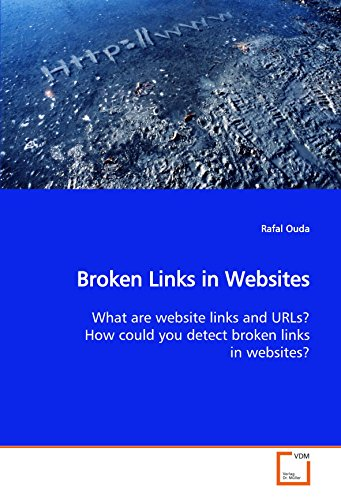 Broken Links in Websites: What are website links and URLs? How could you detectbroken links in ...