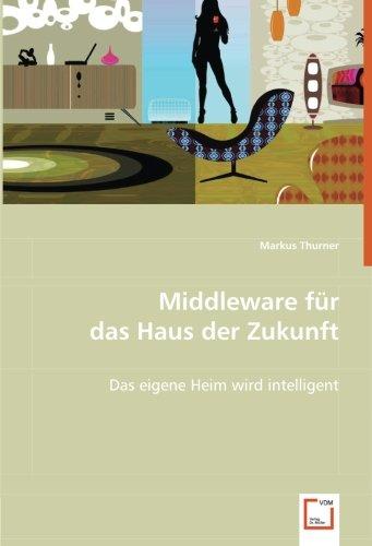 Middleware für das Haus der Zukunft: Das eigene Heim wird intelligent (Paperback): Markus Turner