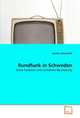 Rundfunk in Schweden: Seine Funktion und rechtliche Beurteilung (Paperback): Annika Schonefeld