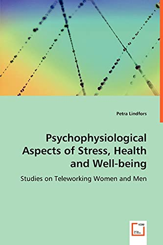 9783639066043: Psychophysiological Aspects of Stress, Health and Well-being