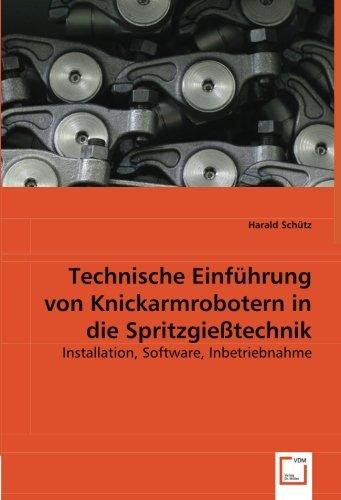 9783639066425: Technische Einf�hrung von Knickarmrobotern in die Spritzgie�technik: Installation, Software, Inbetriebnahme