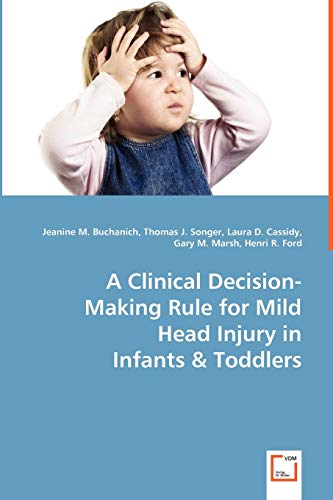 9783639066739: A Clinical Decision-Making Rule for Mild Head Injury in Infants & Toddlers