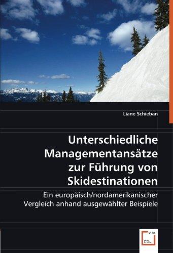 9783639066876: Unterschiedliche Managementansätze zur Führung von Skidestinationen: Ein europäisch/nordamerikanischer Vergleich anhand ausgewählter Beispiele