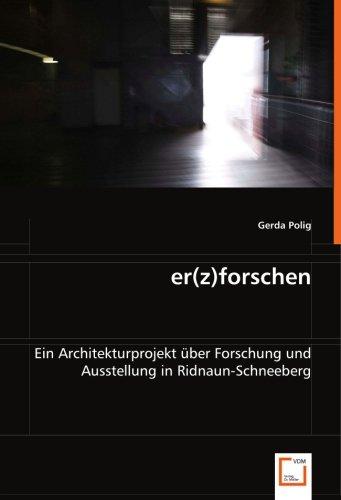 9783639066913: er(z)forschen: Ein Architekturprojekt über Forschung und Ausstellung in Ridnaun-Schneeberg (German Edition)