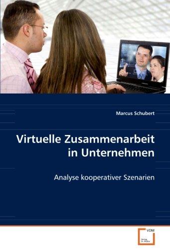 Virtuelle Zusammenarbeit in Unternehmen: Analyse kooperativer Szenarien (Paperback): Marcus Schubert