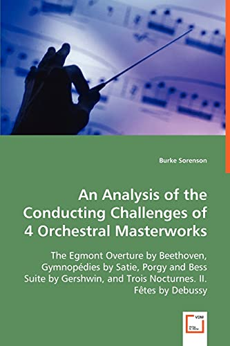 An Analysis of the Conducting Challenges of: Sorenson, Burke