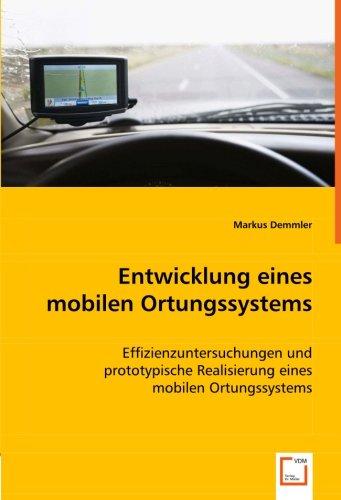 9783639068160: Entwicklung eines mobilen Ortungssystems: Effizienzuntersuchungen und prototypische Realisierung eines mobilen Ortungssystems