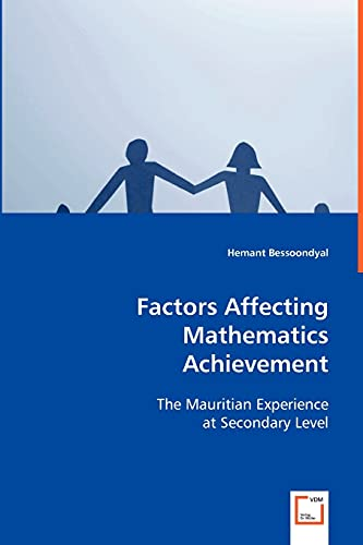 9783639068405: Factors Affecting Mathematics Achievement: The Mauritian Experience at Secondary Level