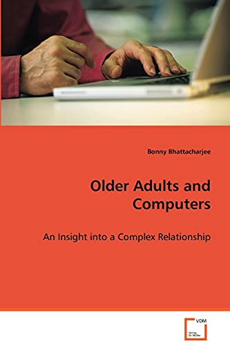 9783639068764: Older Adults and Computers: An Insight into a Complex Relationship