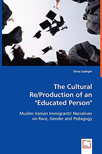 "The Cultural Re/Production of an Educated Person"": Shiva Sadeghi"