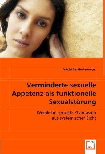 9783639069068: Verminderte sexuelle Appetenz als funktionelle Sexualstörung: Weibliche sexuelle Phantasien aus systemischer Sicht