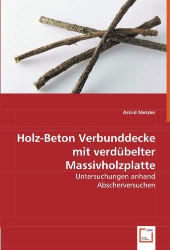 9783639069631: Holz-Beton Verbunddecke mit verd�belter Massivholzplatte: Untersuchungen anhand Abscherversuchen