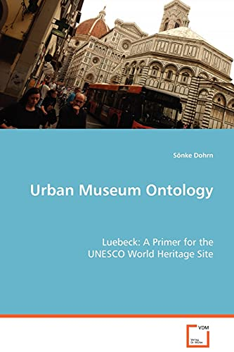 9783639069808: Urban Museum Ontology: Luebeck: A Primer for the UNESCO World Heritage Site