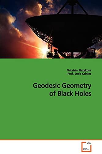 9783639070422: Geodesic Geometry of Black Holes