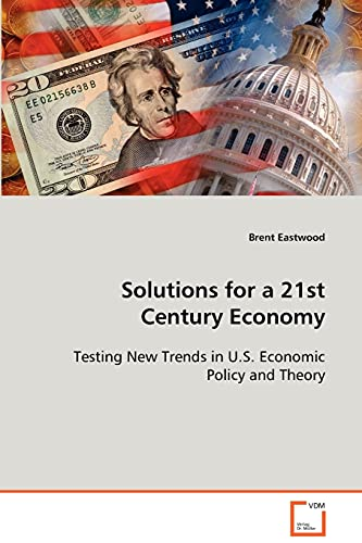 Solutions for a 21st Century Economy: Eastwood, Brent