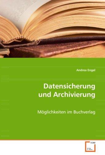 Datensicherung und Archivierung: Andrea Engel