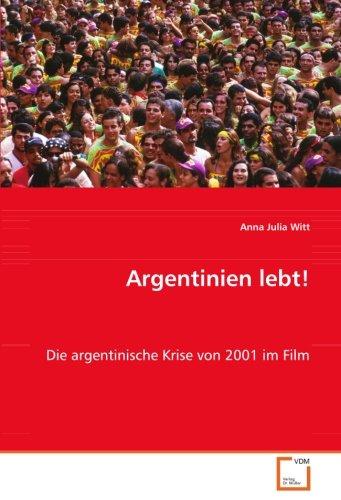 Argentinien lebt!: Anna Julia Witt