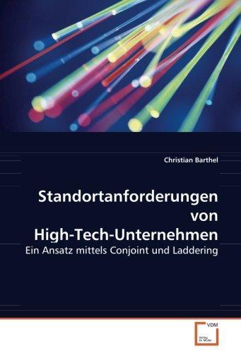 9783639071184: Standortanforderungen von High-Tech-Unternehmen: Ein Ansatz mittels Conjoint und Laddering