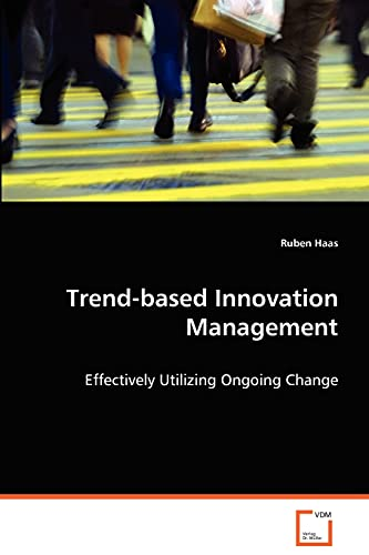 Trend-Based Innovation Management: Haas Ruben