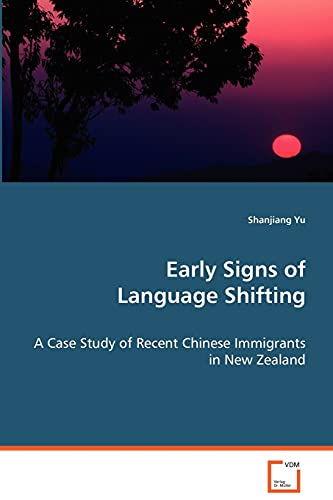 9783639072419: Early Signs of Language Shifting: A Case Study of Recent Chinese Immigrants in New Zealand