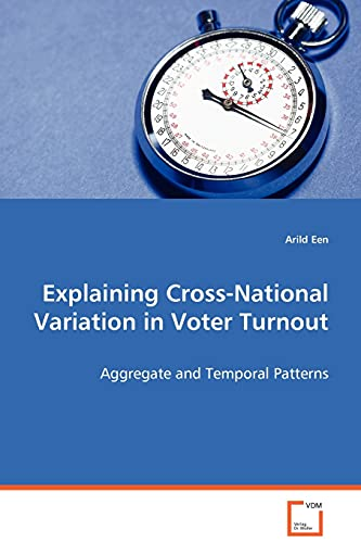 Explaining Cross-National Variation in Voter Turnout: Arild Een