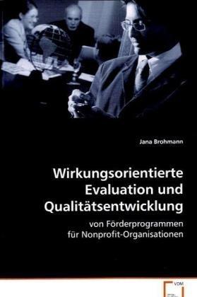 9783639073065: Wirkungsorientierte Evaluation und Qualitätsentwicklung: von Förderprogrammen für Nonprofit-Organisationen