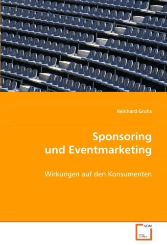 9783639074086: Sponsoring und Eventmarketing: Wirkungen auf den Konsumenten (German Edition)