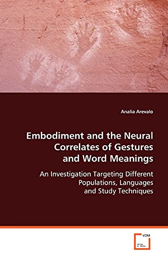 Embodiment and the Natural Correlates of Gestures and Word Meanings: Analia Arevalo